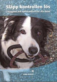 Skopia.it Släpp kontrollen lös : trygghet och självkontroll för din hund Image