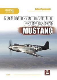 North American Aviation P-51B/C &; F6C Mustang (häftad)
