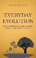 Everyday Evolution: Practical Perspectives on Personal Growth, Permanent Changes, and Progress in Life (häftad)