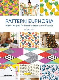 Pattern Euphoria: New Designs for Home Interiors and Fashion (häftad)