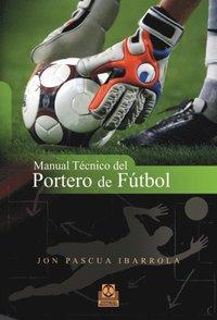 Manual tecnico del portero de futbol - E-bok - Jon Pascua Ibarrola ... 837da0ba1b4ff