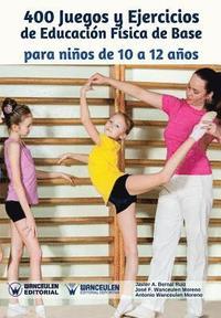 400 Juegos Y Ejercicios De Educacion Fisica De Base Para Ninos De 10