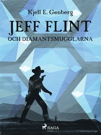 Jeff Flint och diamantsmugglarna (e-bok)