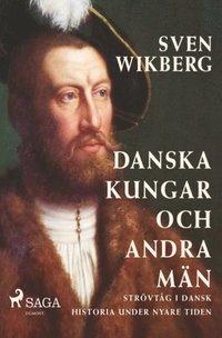 Skopia.it Danska kungar och andra män : strövtåg i dansk historia under nyare tiden Image
