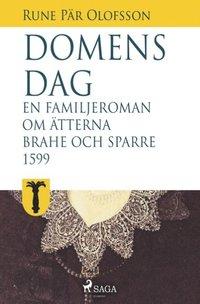 Skopia.it Domens dag : en familjeroman om ätterna Brahe och Sparre 1599- : Domens Image