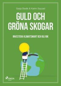 Skopia.it Guld och gröna skogar : investera klimatsmart och bli rik Image