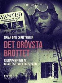 Skopia.it Det grövsta brottet - Kidnappningen av Charles Lindberghs barn Image