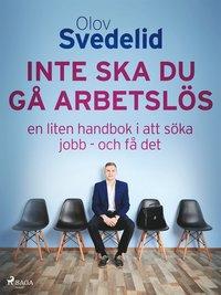 Tortedellemiebrame.it Inte ska du gå arbetslös: en liten handbok i att söka jobb - och få det Image