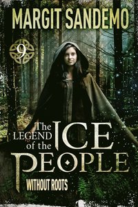 The Ice People 9 - Without Roots (e-bok)