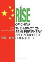 Rise of China &; the Impact on Semi-Periphery &; Periphery Countries (inbunden)