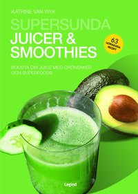 Supersunda juicer & smoothies : boosta din juice med grönsaker och superfoods (häftad)