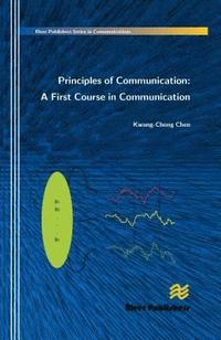 Principles of Communication: A First Course in Communication (inbunden)