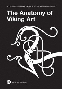 The Anatomy of Viking Art (häftad)