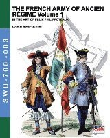 The French army of Ancien Regime Vol. 1: In the art of Felix Philippoteaux (häftad)
