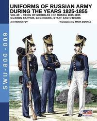 Uniforms of Russian Army During the Years 1825-1855 Vol. 9: Guards Sapper, Engineers, Staff and Others (häftad)