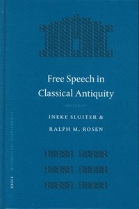 Free Speech in Classical Antiquity (inbunden)