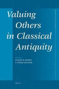 Valuing Others in Classical Antiquity (inbunden)