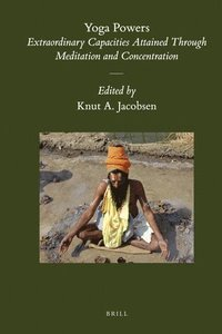 Yoga Powers: Extraordinary Capacities Attained Through Meditation and Concentration (inbunden)