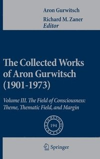 The Collected Works of Aron Gurwitsch (1901-1973) (inbunden)
