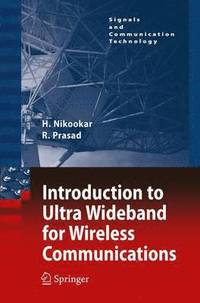 Introduction to Ultra Wideband for Wireless Communications (häftad)