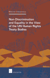Non-Discrimination and Equality in View of the UN Human Rights Treaty Bodies (häftad)