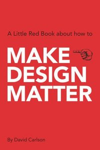 Make Design Matter (häftad)