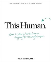 This Human: How to Be the Person Designing for Other People (häftad)