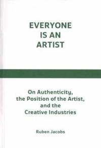 Everyone Is An Artist On Authenticity The Position Of The Artist And The