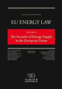 EU Energy Law, Volume VI: The Security of Energy Supply in the European Union (inbunden)