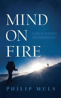 Mind On Fire: A Case Of Successful Addic (häftad)