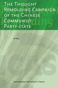 The Thought Remolding Campaign of the Chinese Communist Party-state (häftad)