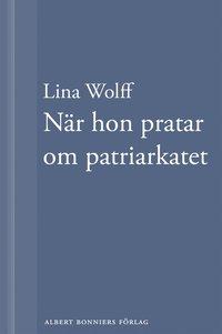 När hon pratar om patriarkatet: En novell ur Många människor dör som du