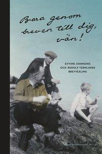 Skopia.it Bara genom breven till dig, vän! : Eyvind Johnsons och Rudolf Värnlunds brevväxling Image