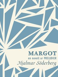 Rsfoodservice.se Margot: en novell ur Preludier Image