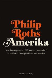Tortedellemiebrame.it Philip Roths Amerika. Amerikansk pastoral ; Gift med en kommunist ; Skamfläcken ; Konspirationen mot Amerika Image