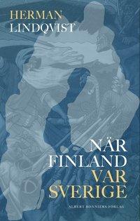 När Finland var Sverige (häftad)
