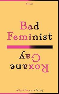 Bad feminist (häftad)