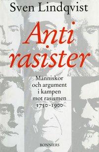 Rsfoodservice.se Antirasister : Människor och argument i kampen mot rasismen 1750-1900 Image