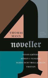 Skopia.it Fyra noveller : Tonio Kröger, Döden i Venedig, Mario och trollkarlen, Tristan Image