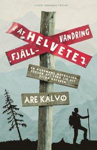 Fjällvandring åt helvete : en norrmans motvilliga försök att lära sig att älska naturen (inbunden)