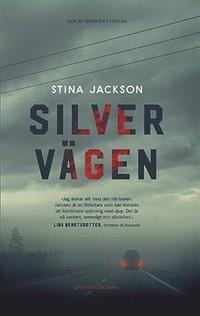 Silvervägen av Stina Jackson på Bokus