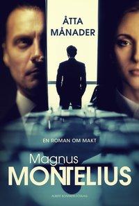 Bokomslag Åtta månader av Magnus Montelius