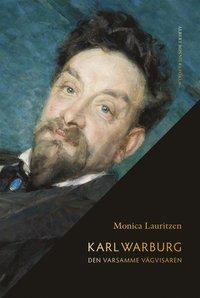 Karl Warburg : den varsamme vägvisaren (kartonnage)