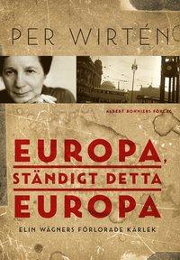 Skopia.it Europa, ständigt detta Europa : Elin Wägners förlorade kärlek Image