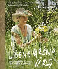 Lisens gröna värld : enkla recept och huskurer med växter från naturen (kartonnage)