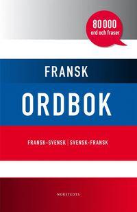 Fransk ordbok : fransk-svensk / svensk-fransk : [80 000 ord och fraser]