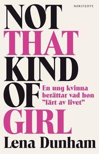 Radiodeltauno.it Not that kind of girl : en ung kvinna berättar vad hon