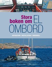 Radiodeltauno.it Stora boken om el ombord : en praktisk guide för reparation, installation och underhåll av segel- och motorbåtar Image