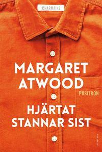Hjärtat stannar sist av Margaret Atwood