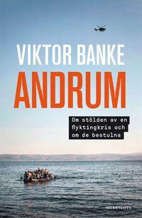 Rsfoodservice.se Andrum : om stölden av en flyktingkris och om de bestulna Image